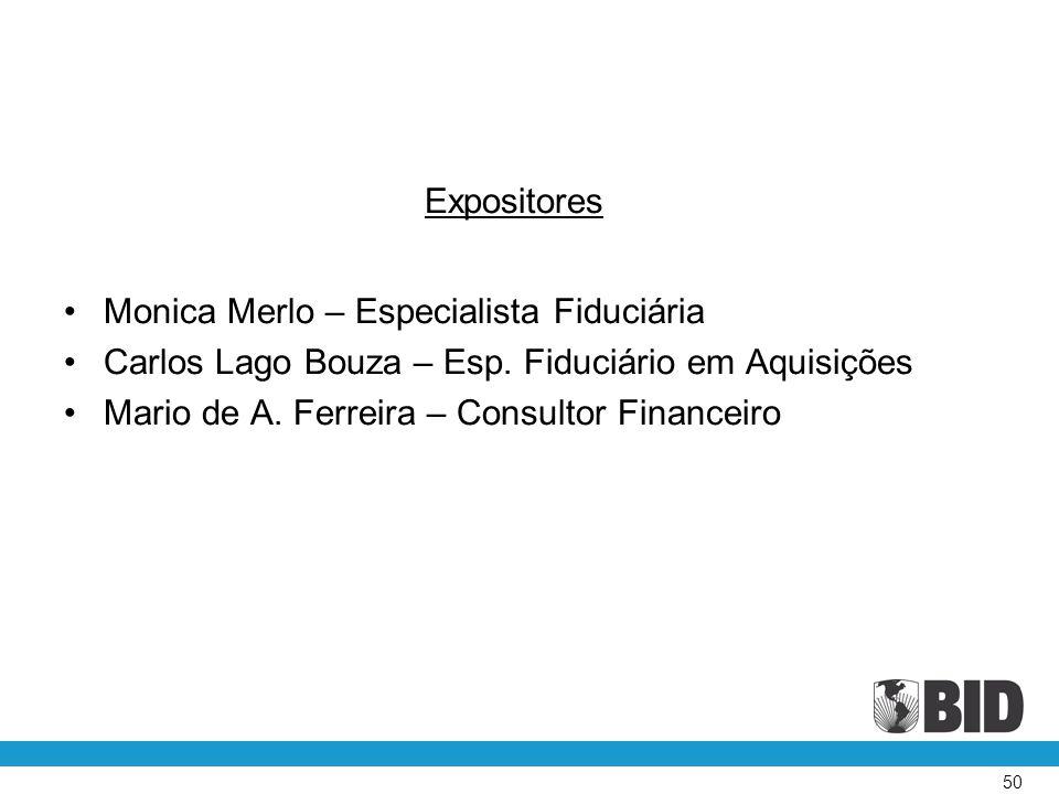 Expositores •Monica Merlo – Especialista Fiduciária •Carlos Lago Bouza – Esp. Fiduciário em Aquisições •Mario de A. Ferreira – Consultor Financeiro 50