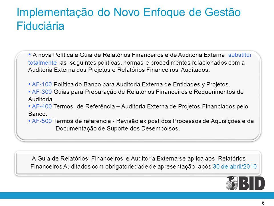 6 • A nova Política e Guia de Relatórios Financeiros e de Auditoria Externa substitui totalmente as seguintes políticas, normas e procedimentos relaci