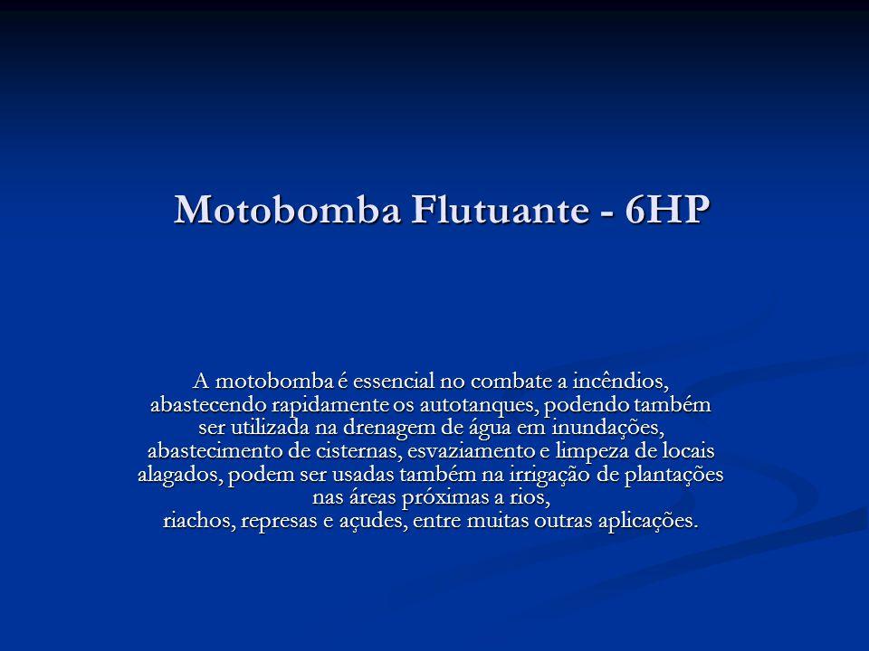 Motobomba Flutuante - 6HP A motobomba é essencial no combate a incêndios, abastecendo rapidamente os autotanques, podendo também ser utilizada na dren