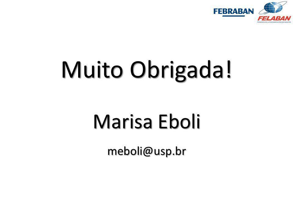 Pesquisa Nacional - Práticas e Resultados da Educação Corporativa 2009 Muito Obrigada! Marisa Eboli meboli@usp.br