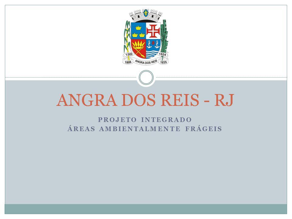 PROJETO INTEGRADO ÁREAS AMBIENTALMENTE FRÁGEIS ANGRA DOS REIS - RJ