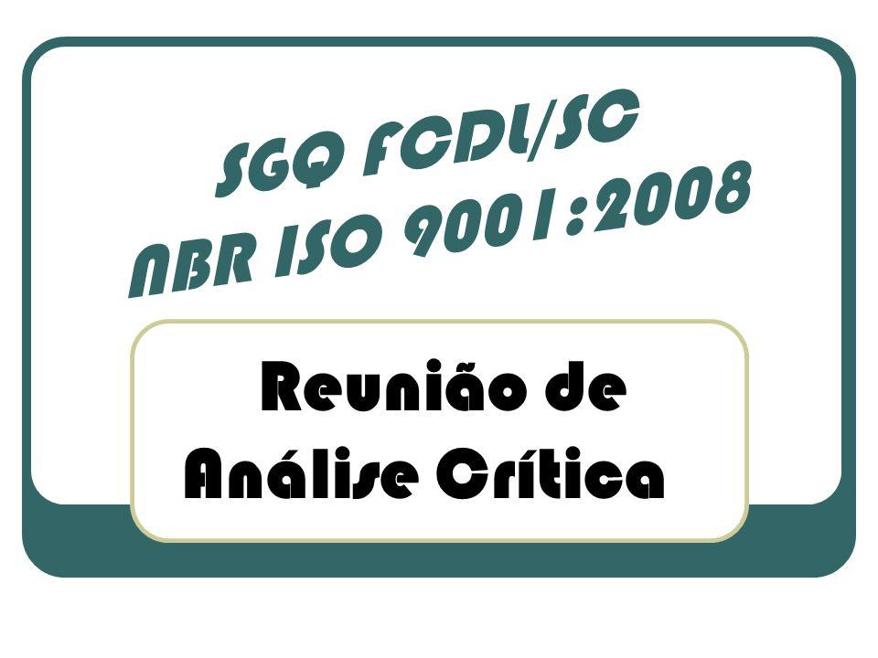 Reunião de Análise Crítica SGQ FCDL/SC NBR ISO 9001:2008