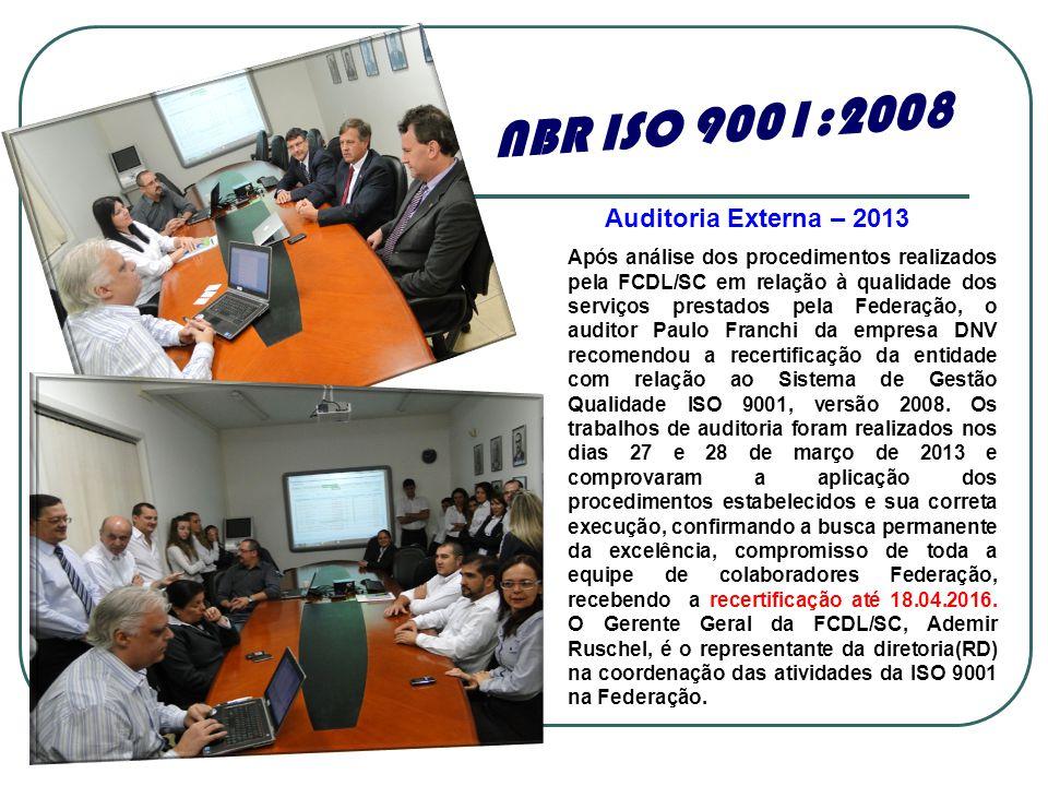 Após análise dos procedimentos realizados pela FCDL/SC em relação à qualidade dos serviços prestados pela Federação, o auditor Paulo Franchi da empresa DNV recomendou a recertificação da entidade com relação ao Sistema de Gestão Qualidade ISO 9001, versão 2008.