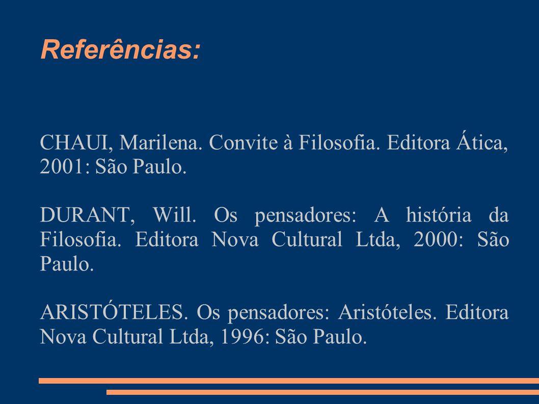 CHAUI, Marilena.Convite à Filosofia. Editora Ática, 2001: São Paulo.