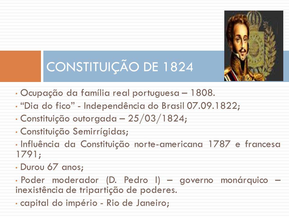 """• Ocupação da família real portuguesa – 1808. • """"Dia do fico"""" - Independência do Brasil 07.09.1822; • Constituição outorgada – 25/03/1824; • Constitui"""