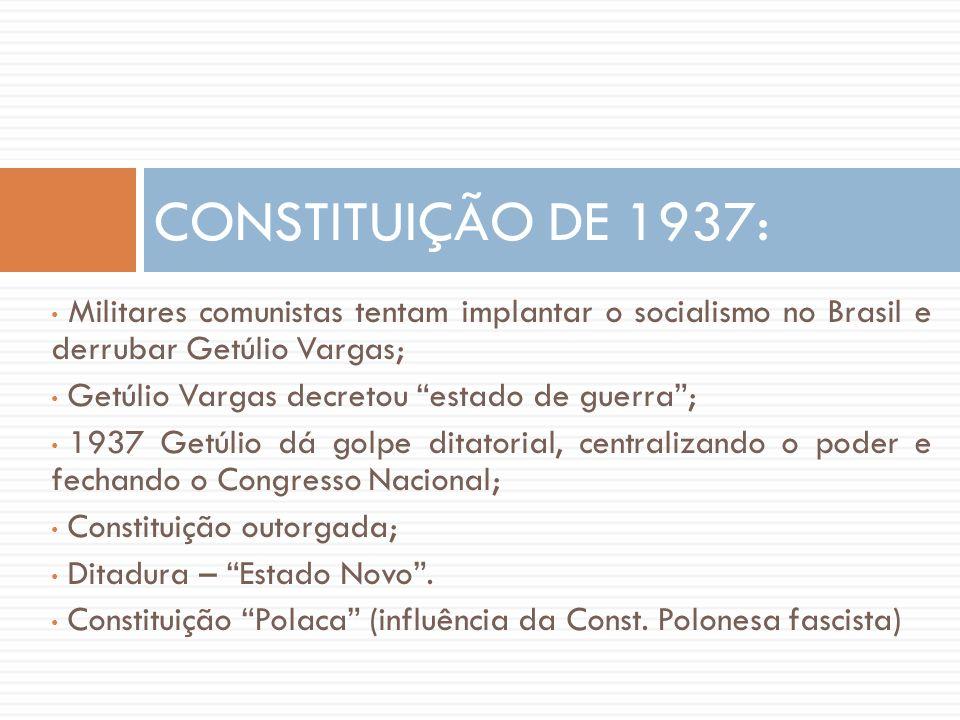 """• Militares comunistas tentam implantar o socialismo no Brasil e derrubar Getúlio Vargas; • Getúlio Vargas decretou """"estado de guerra""""; • 1937 Getúlio"""