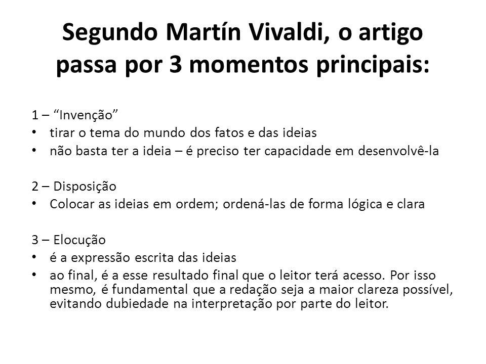 """Segundo Martín Vivaldi, o artigo passa por 3 momentos principais: 1 – """"Invenção"""" • tirar o tema do mundo dos fatos e das ideias • não basta ter a idei"""