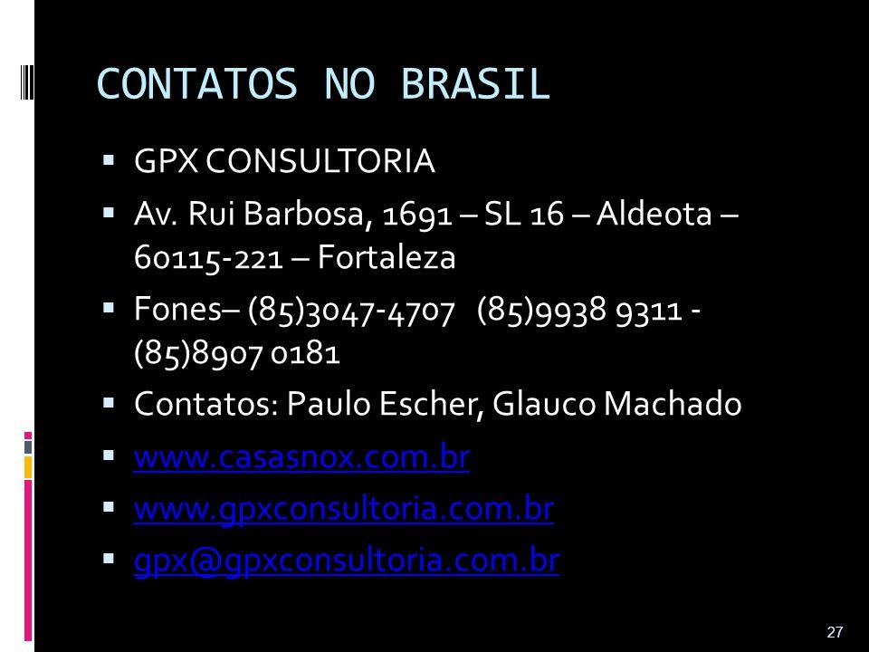 CONTATOS NO BRASIL  GPX CONSULTORIA  Av. Rui Barbosa, 1691 – SL 16 – Aldeota – 60115-221 – Fortaleza  Fones– (85)3047-4707 (85)9938 9311 - (85)8907