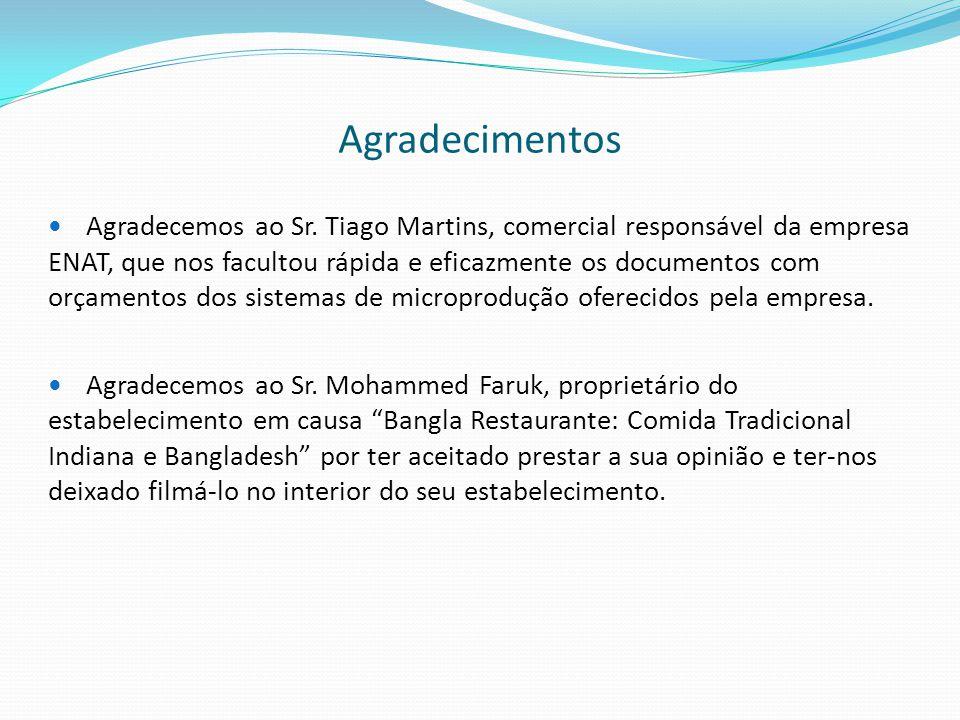 Agradecimentos  Agradecemos ao Sr. Tiago Martins, comercial responsável da empresa ENAT, que nos facultou rápida e eficazmente os documentos com orça