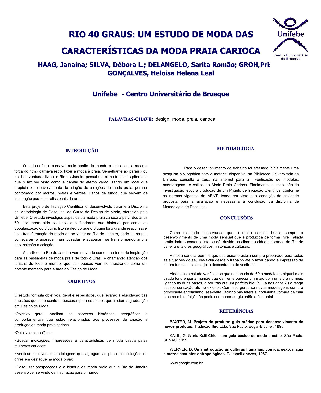 RIO 40 GRAUS: UM ESTUDO DE MODA DAS CARACTERÍSTICAS DA MODA PRAIA CARIOCA HAAG, Janaína; SILVA, Débora L.; DELANGELO, Sarita Romão; GROH,Priscila; GON