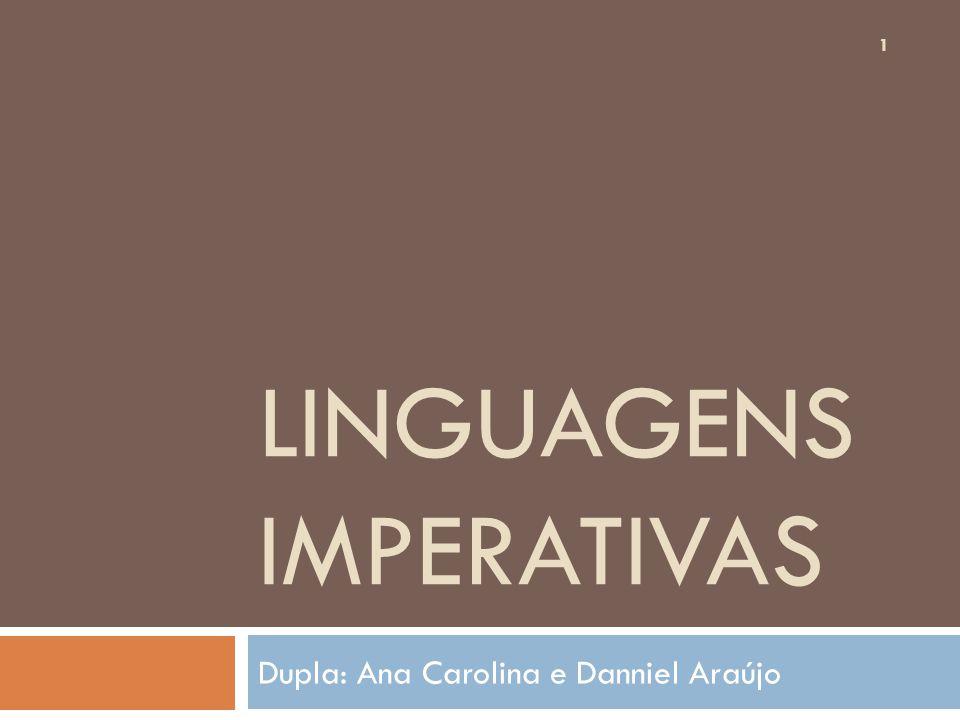 LINGUAGENS IMPERATIVAS Dupla: Ana Carolina e Danniel Araújo 1