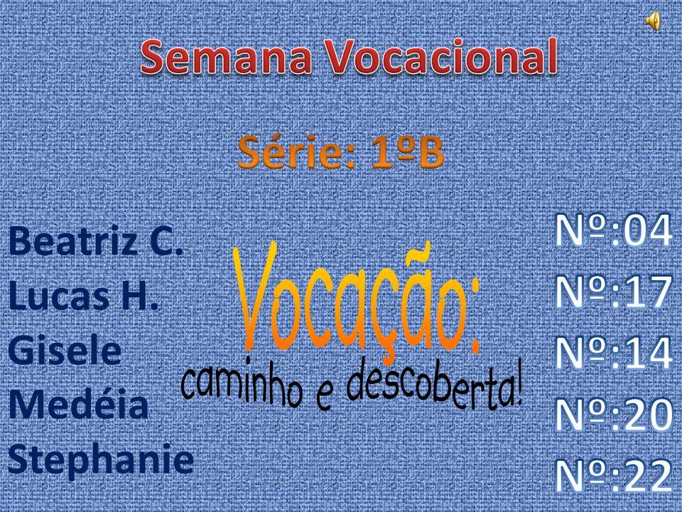 Beatriz C. Lucas H. Gisele Medéia Stephanie