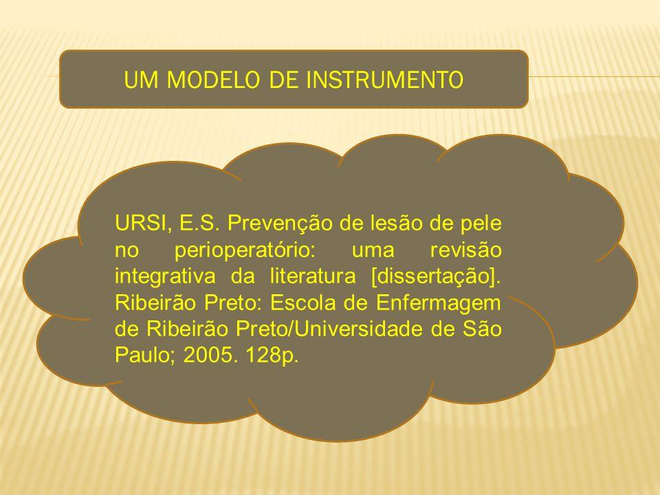 UM MODELO DE INSTRUMENTO URSI, E.S. Prevenção de lesão de pele no perioperatório: uma revisão integrativa da literatura [dissertação]. Ribeirão Preto: