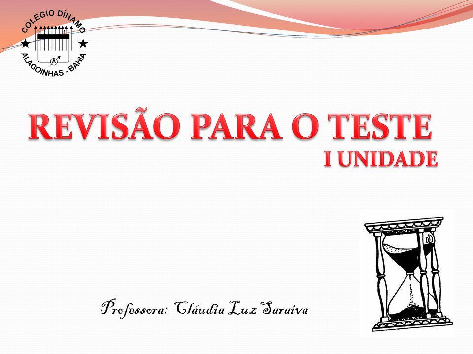 Professora: Cláudia Luz Saraiva