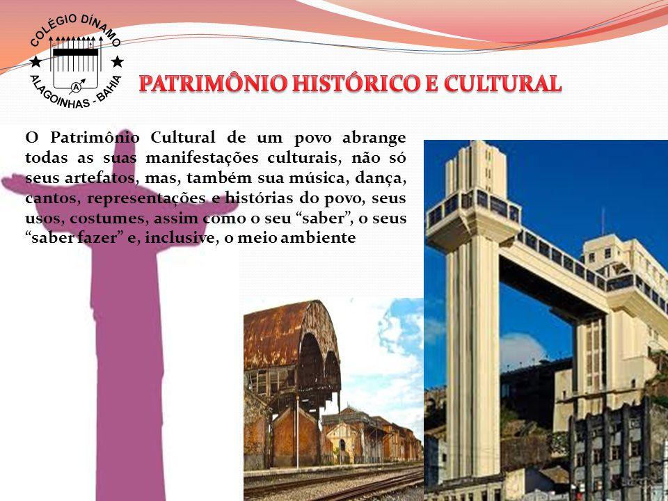 O Patrimônio Cultural de um povo abrange todas as suas manifestações culturais, não só seus artefatos, mas, também sua música, dança, cantos, representações e histórias do povo, seus usos, costumes, assim como o seu saber , o seus saber fazer e, inclusive, o meio ambiente