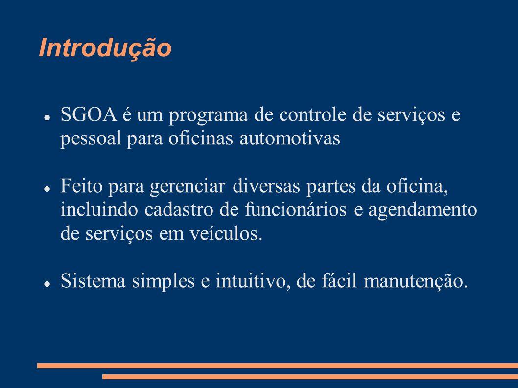 Introdução  SGOA é um programa de controle de serviços e pessoal para oficinas automotivas  Feito para gerenciar diversas partes da oficina, incluindo cadastro de funcionários e agendamento de serviços em veículos.