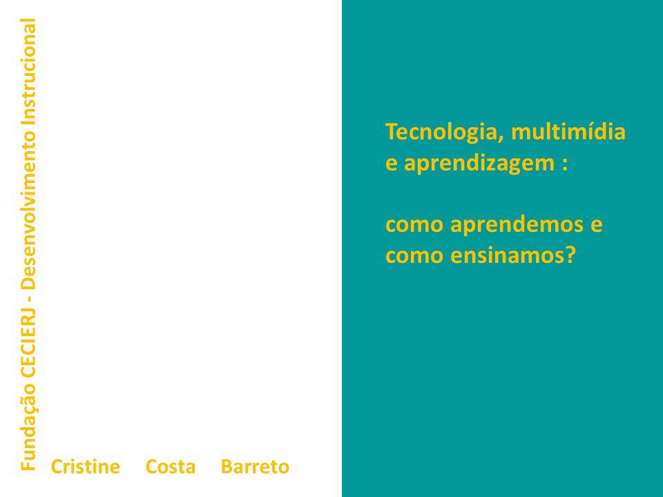 Tecnologia, multimídia e aprendizagem : como aprendemos e como ensinamos.