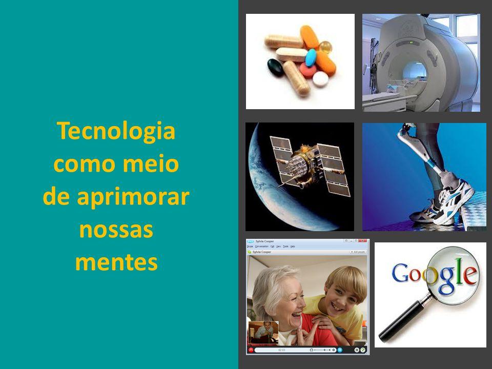 Tecnologia como meio de aprimorar nossas mentes