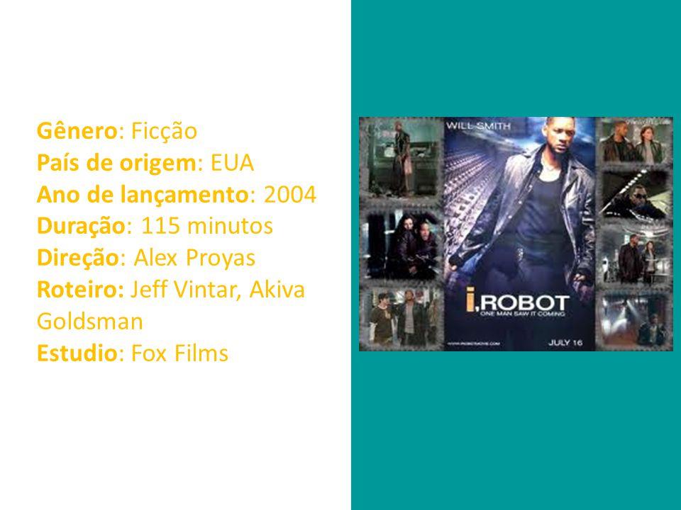 Gênero: Ficção País de origem: EUA Ano de lançamento: 2004 Duração: 115 minutos Direção: Alex Proyas Roteiro: Jeff Vintar, Akiva Goldsman Estudio: Fox Films