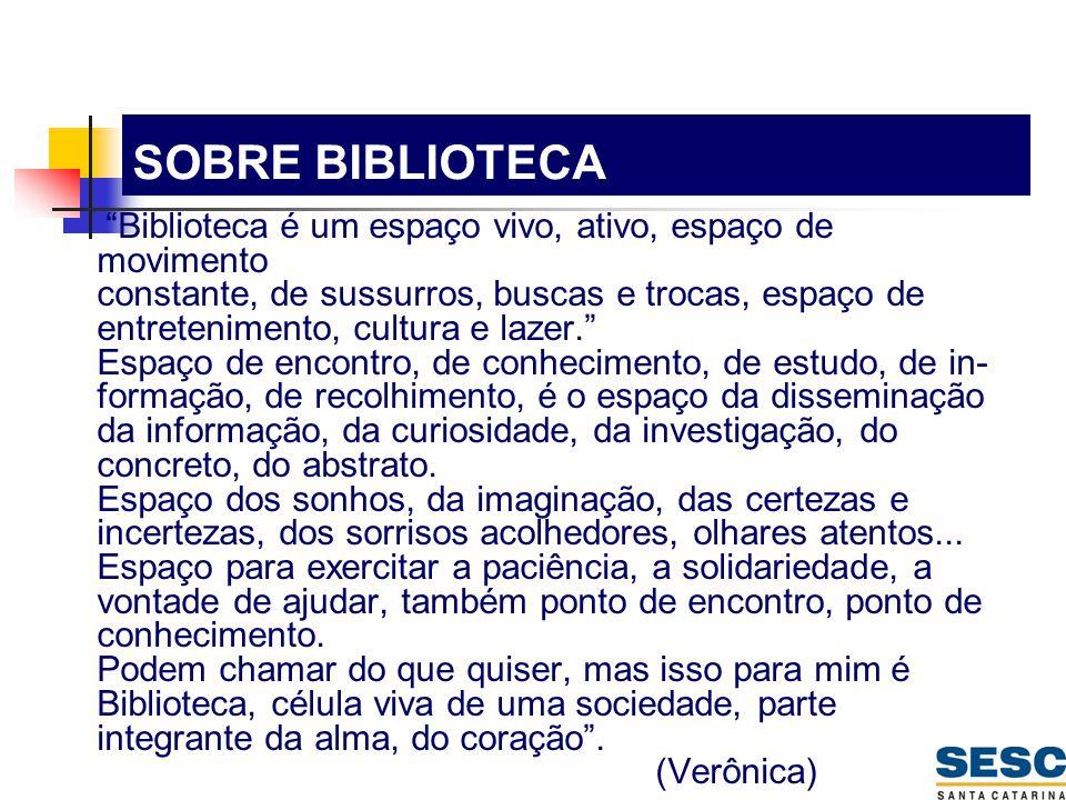 """""""Biblioteca é um espaço vivo, ativo, espaço de movimento constante, de sussurros, buscas e trocas, espaço de entretenimento, cultura e lazer."""" Espaço"""