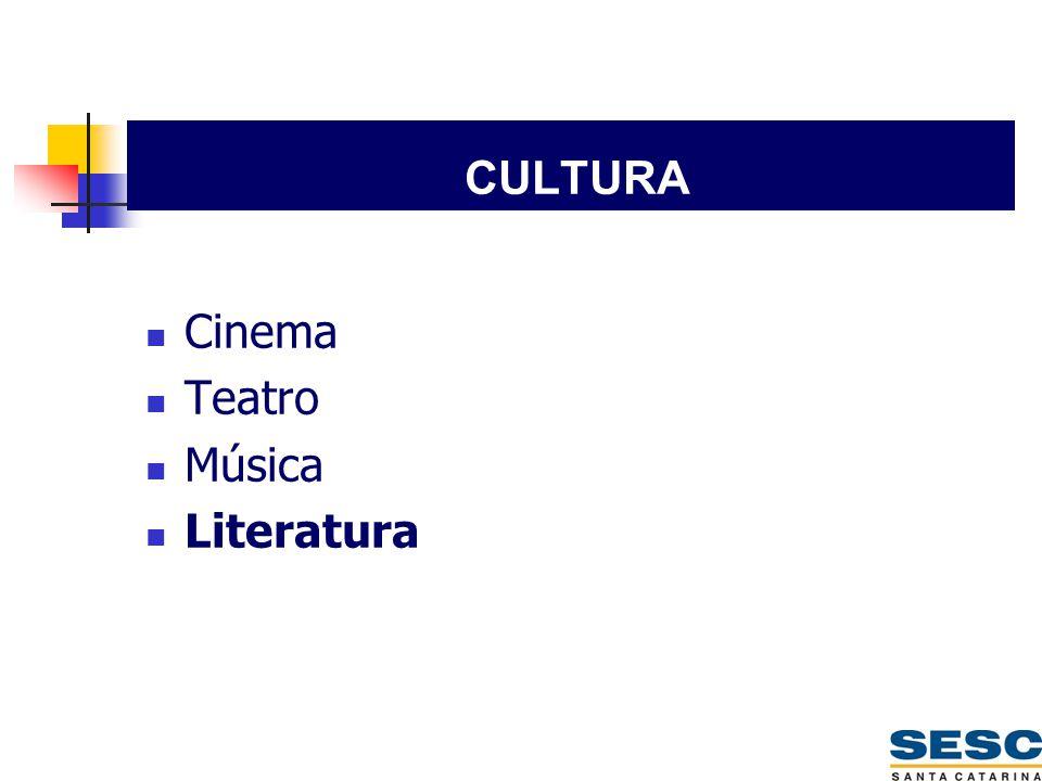 Cinema  Teatro  Música  Literatura