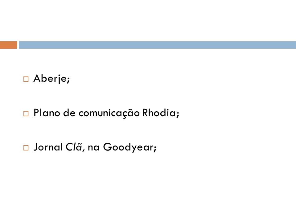  Aberje;  Plano de comunicação Rhodia;  Jornal Clã, na Goodyear;