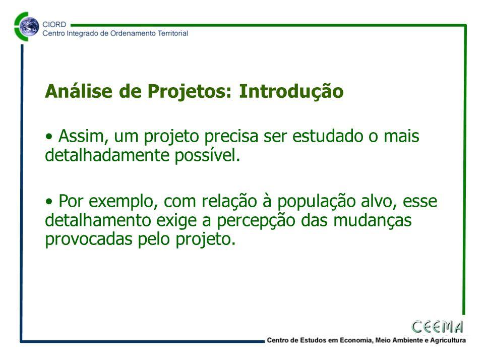 • Essas mudanças podem ser traduzidas como: - Psicológicas: em termos de motivação e de atitudes; Análise de Projetos: Introdução