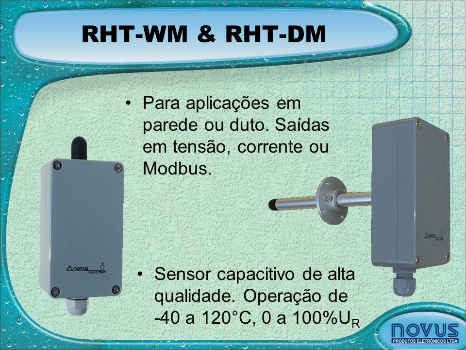 RHT-WM & RHT-DM •Para aplicações em parede ou duto. Saídas em tensão, corrente ou Modbus. •Sensor capacitivo de alta qualidade. Operação de -40 a 120°