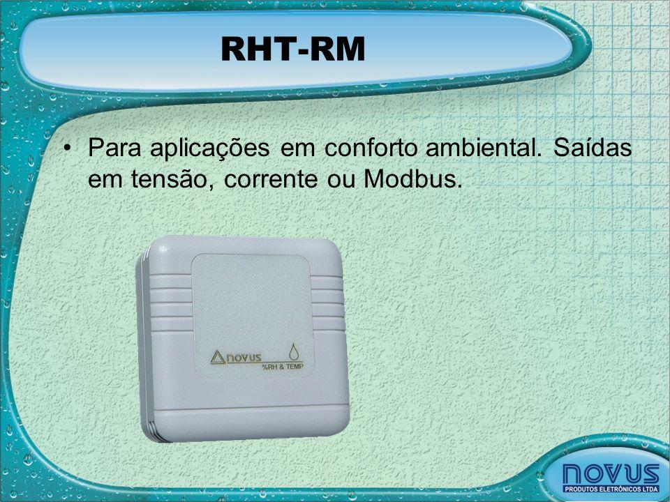RHT-RM •Para aplicações em conforto ambiental. Saídas em tensão, corrente ou Modbus.