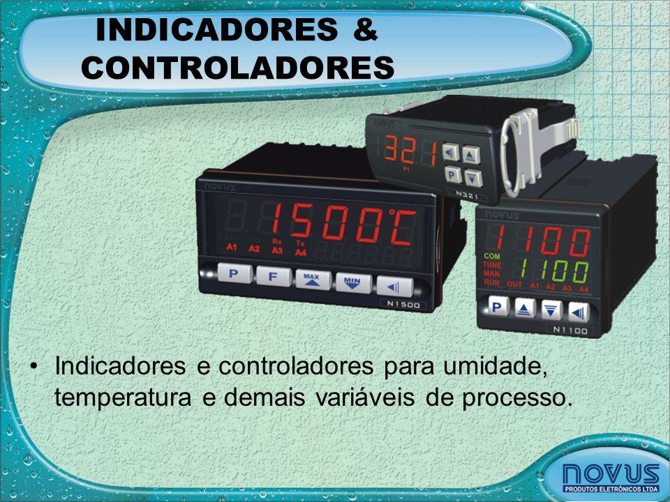 INDICADORES & CONTROLADORES •Indicadores e controladores para umidade, temperatura e demais variáveis de processo.