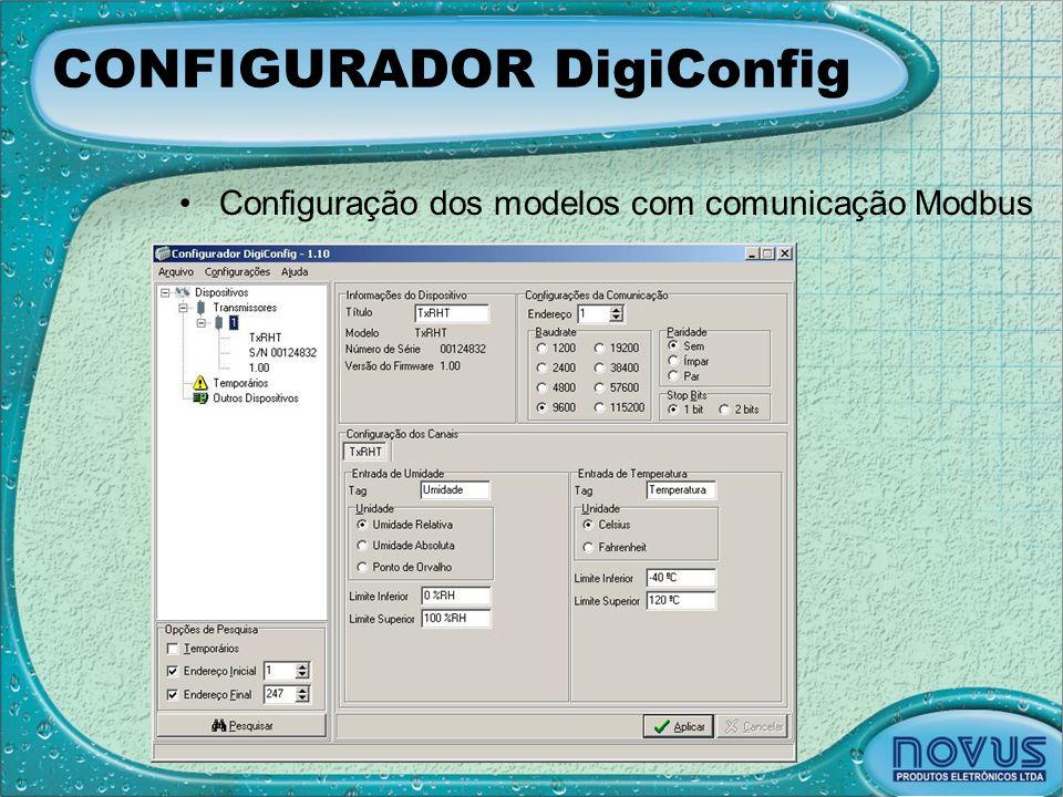 CONFIGURADOR DigiConfig •Configuração dos modelos com comunicação Modbus
