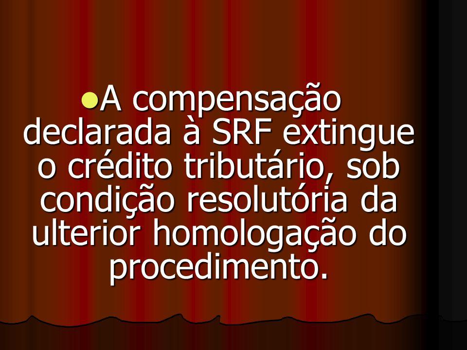 DECLARAÇÃO DE COMPENSAÇÃO TTTTal compensação deve ser efetuada pelo sujeito passivo mediante apresentação à SRF da Declaração de Compensação gerad