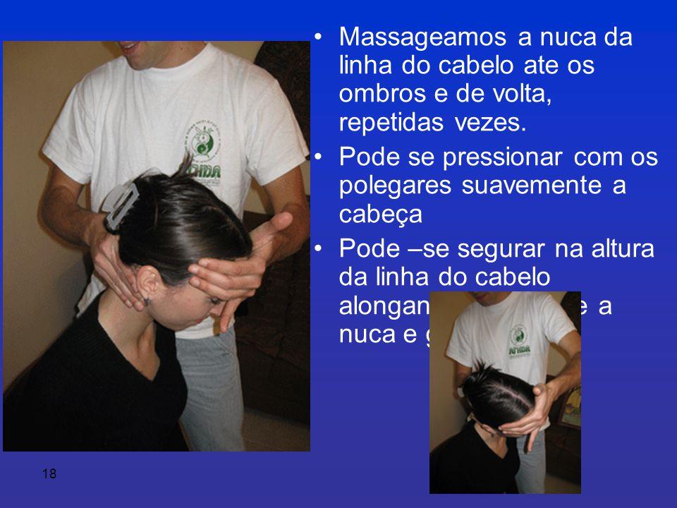 18 • Massageamos a nuca da linha do cabelo ate os ombros e de volta, repetidas vezes.