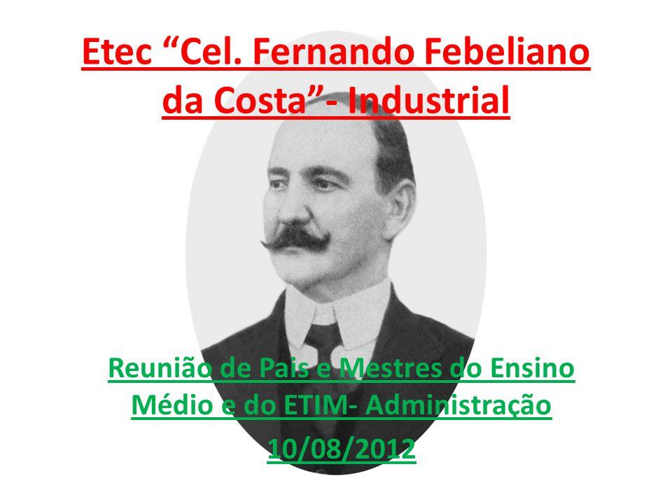 """Etec """"Cel. Fernando Febeliano da Costa""""- Industrial Reunião de Pais e Mestres do Ensino Médio e do ETIM- Administração 10/08/2012"""
