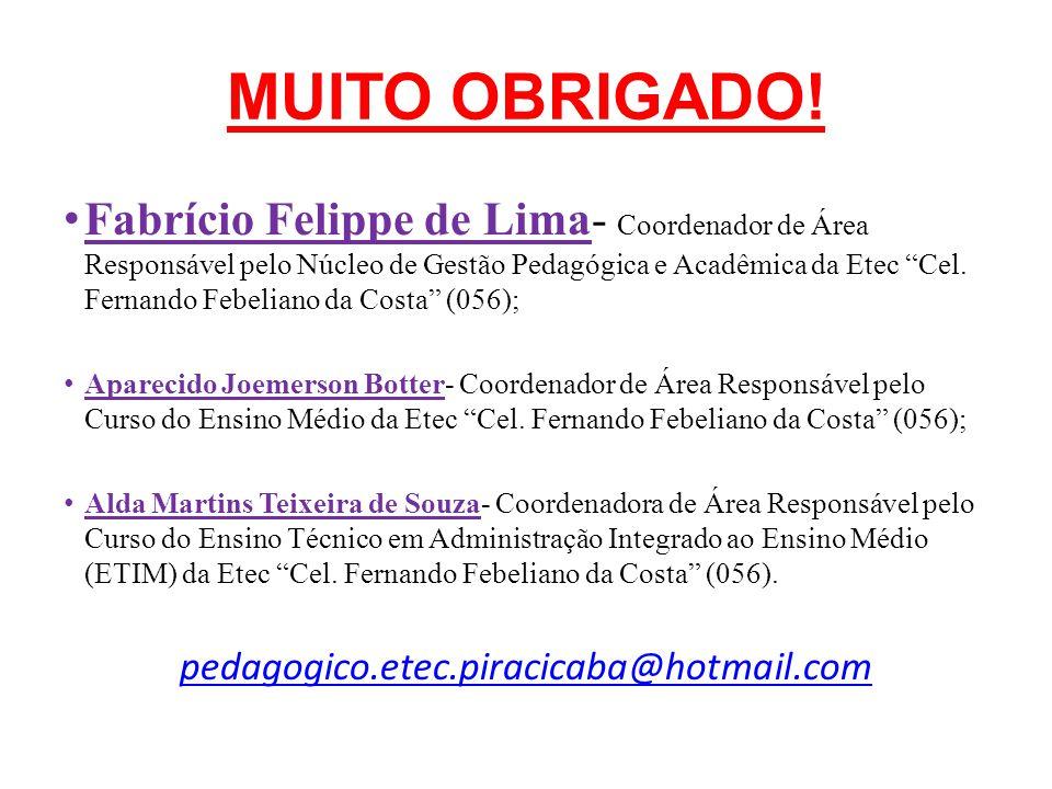 """MUITO OBRIGADO! • Fabrício Felippe de Lima- Coordenador de Área Responsável pelo Núcleo de Gestão Pedagógica e Acadêmica da Etec """"Cel. Fernando Febeli"""