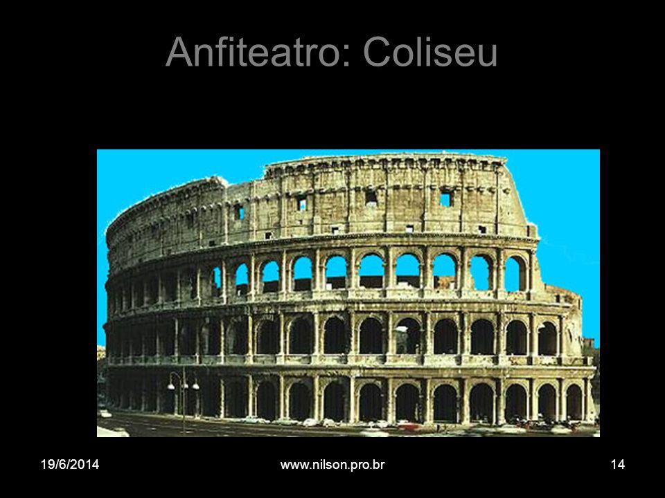 Anfiteatro: Coliseu 19/6/201414www.nilson.pro.br