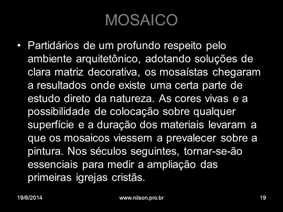 MOSAICO •Partidários de um profundo respeito pelo ambiente arquitetônico, adotando soluções de clara matriz decorativa, os mosaístas chegaram a result