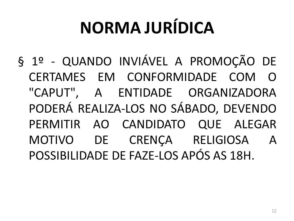 NORMA JURÍDICA § 1º - QUANDO INVIÁVEL A PROMOÇÃO DE CERTAMES EM CONFORMIDADE COM O