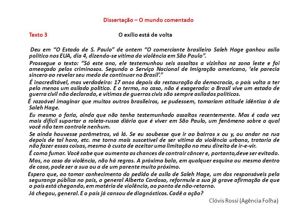 Dissertação – O mundo comentado Texto 3 O exílio está de volta Deu em O Estado de S.