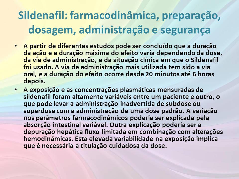 Sildenafil: farmacodinâmica, preparação, dosagem, administração e segurança • A partir de diferentes estudos pode ser concluído que a duração da ação
