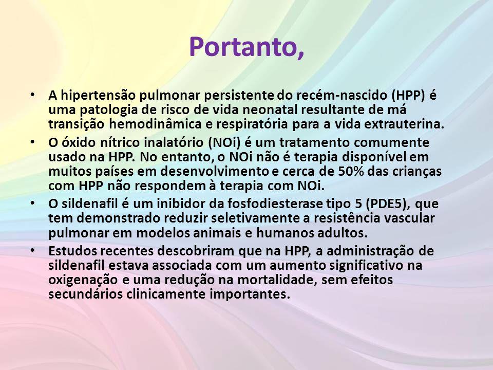 Portanto, • A hipertensão pulmonar persistente do recém-nascido (HPP) é uma patologia de risco de vida neonatal resultante de má transição hemodinâmic