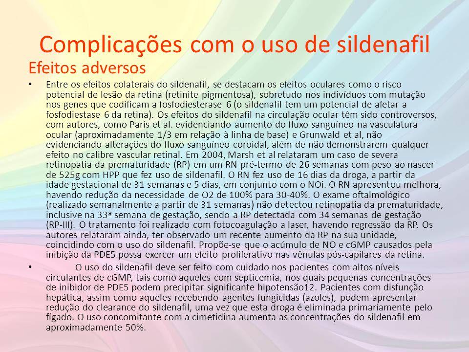 Complicações com o uso de sildenafil Efeitos adversos • Entre os efeitos colaterais do sildenafil, se destacam os efeitos oculares como o risco potenc