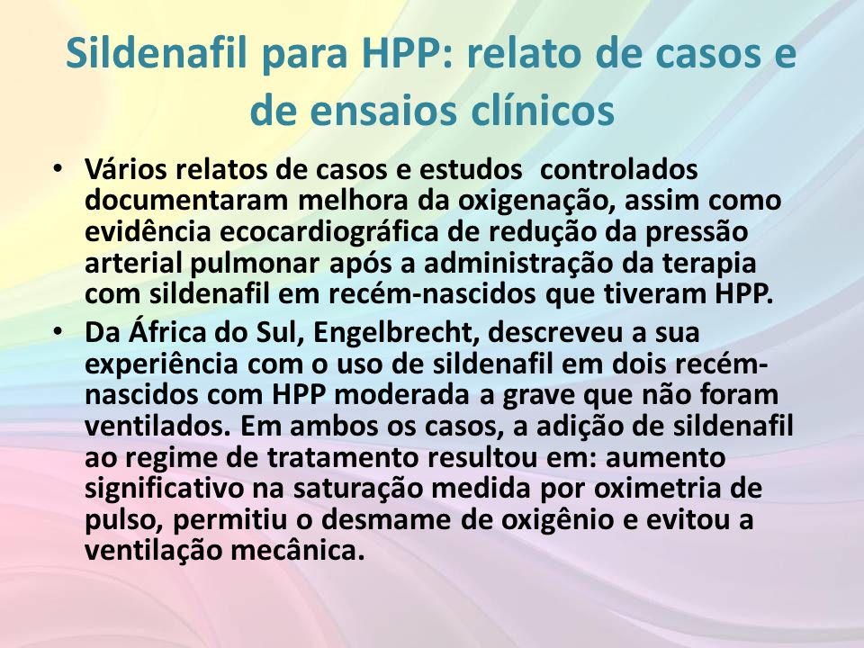 Sildenafil para HPP: relato de casos e de ensaios clínicos • Vários relatos de casos e estudos controlados documentaram melhora da oxigenação, assim c