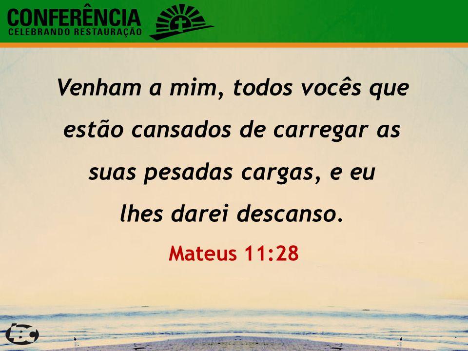 Venham a mim, todos vocês que estão cansados de carregar as suas pesadas cargas, e eu lhes darei descanso. Mateus 11:28