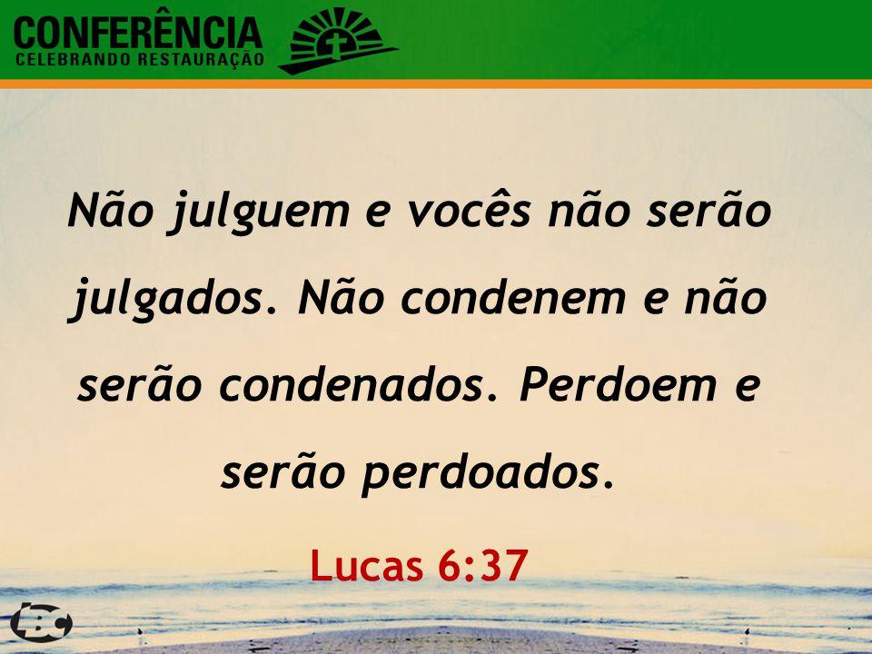 Não julguem e vocês não serão julgados. Não condenem e não serão condenados. Perdoem e serão perdoados. Lucas 6:37