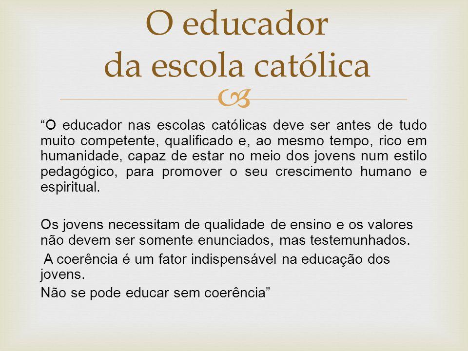 """ """"O educador nas escolas católicas deve ser antes de tudo muito competente, qualificado e, ao mesmo tempo, rico em humanidade, capaz de estar no meio"""