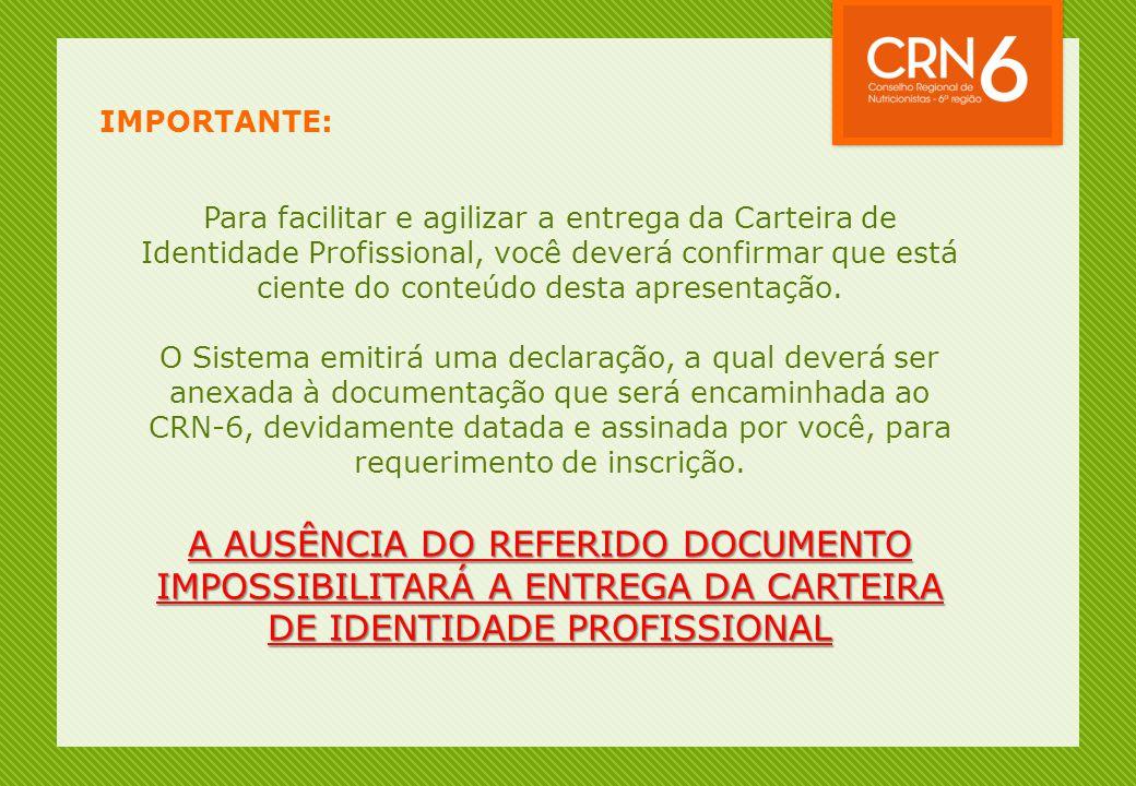 A AUSÊNCIA DO REFERIDO DOCUMENTO IMPOSSIBILITARÁ A ENTREGA DA CARTEIRA DE IDENTIDADE PROFISSIONAL Para facilitar e agilizar a entrega da Carteira de I