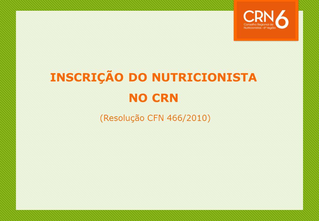 INSCRIÇÃO DO NUTRICIONISTA NO CRN (Resolução CFN 466/2010)