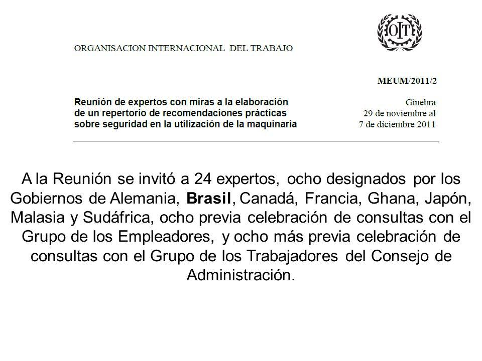 A la Reunión se invitó a 24 expertos, ocho designados por los Gobiernos de Alemania, Brasil, Canadá, Francia, Ghana, Japón, Malasia y Sudáfrica, ocho