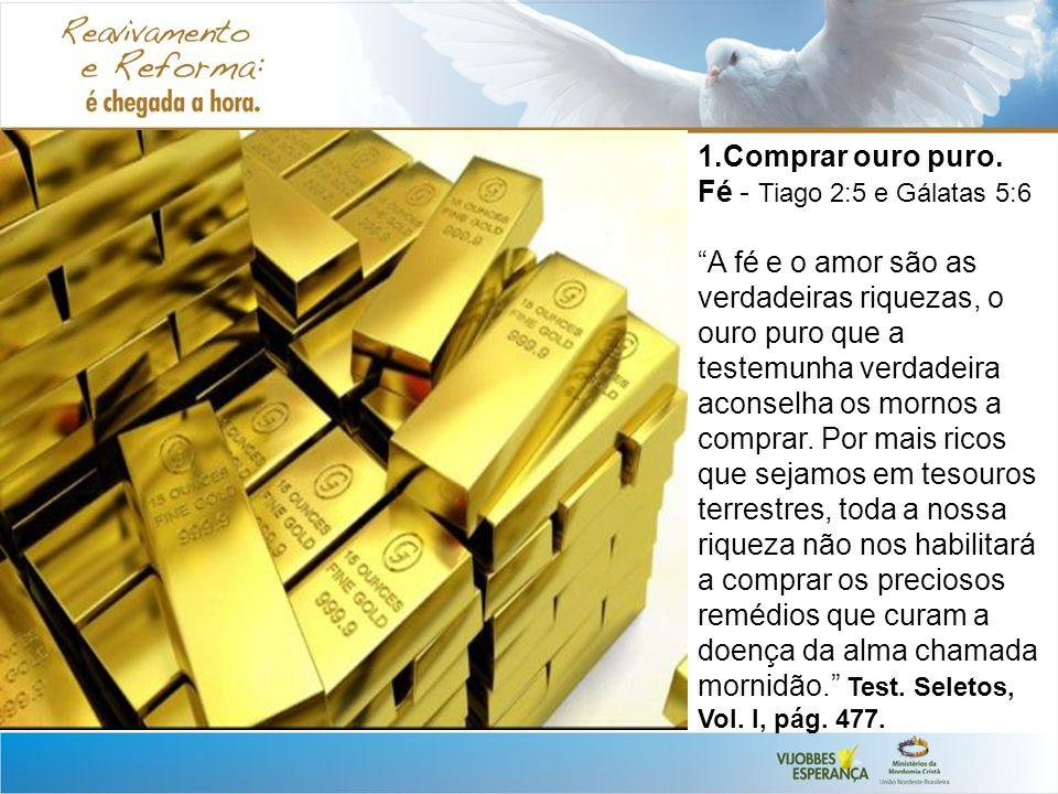 1.Comprar ouro puro.